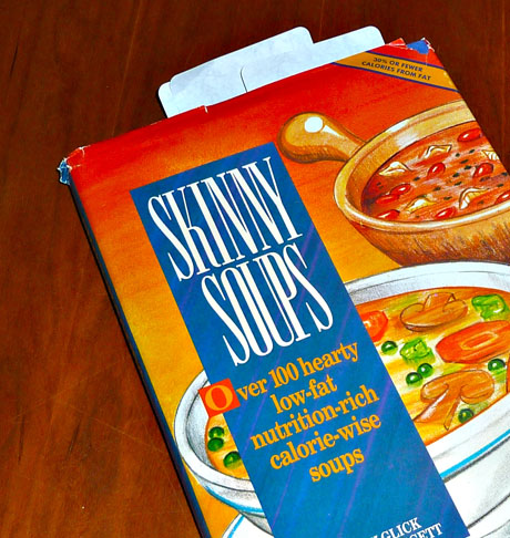 Skinny Soups cookbook, a barn sale find.