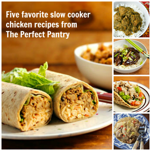 Five favorite slow cooker chicken recipes (The Perfect Pantry).