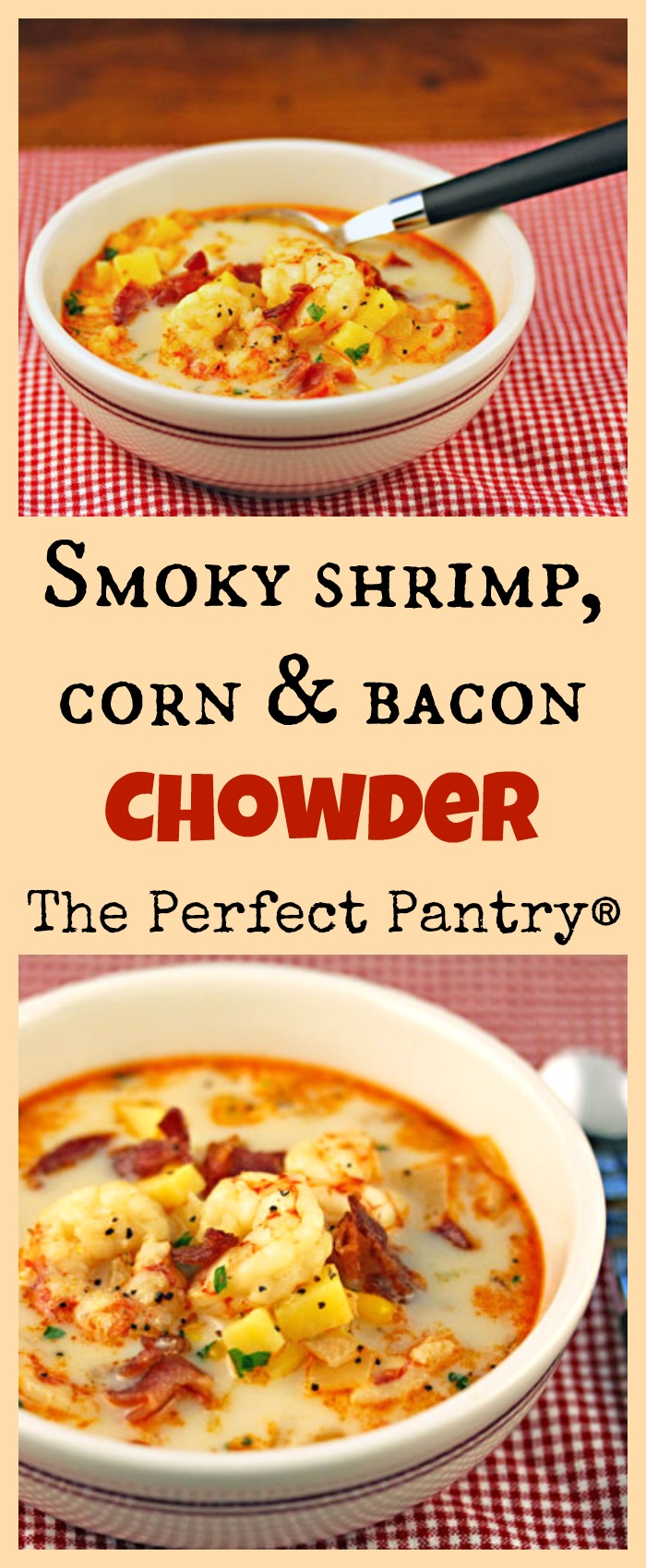 Smoky shrimp, corn and bacon chowder, a year-round favorite.