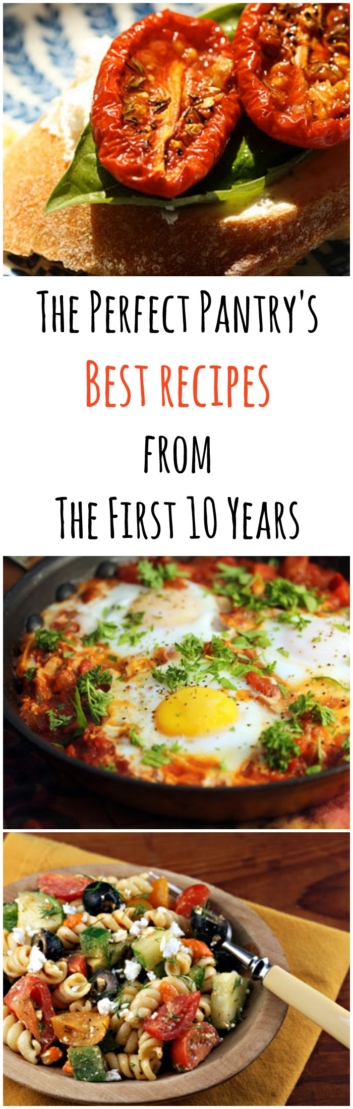 The best recipes from The Perfect Pantry's first 10 years.