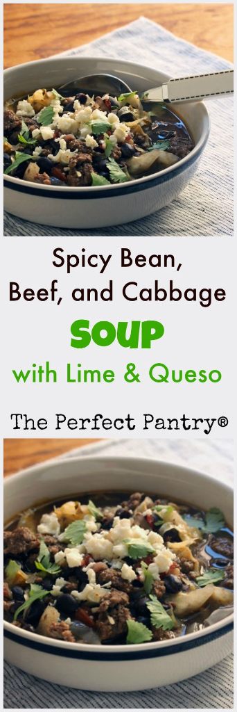 Easy-to-make, Mexican-inspired black bean, beef and cabbage soup. I like it spicy! [ThePerfectPantry.com]