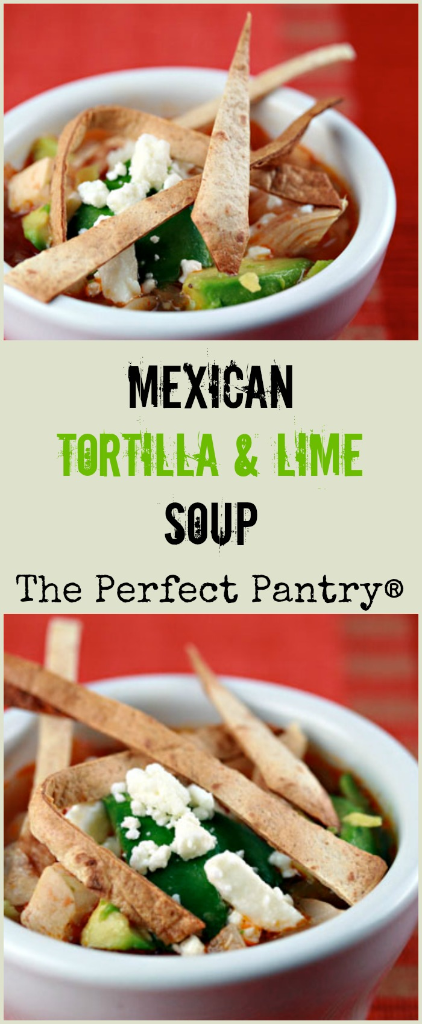 Mexican tortilla and lime soup, tangy yet refreshing. Olé! [ThePerfectPantry.com]
