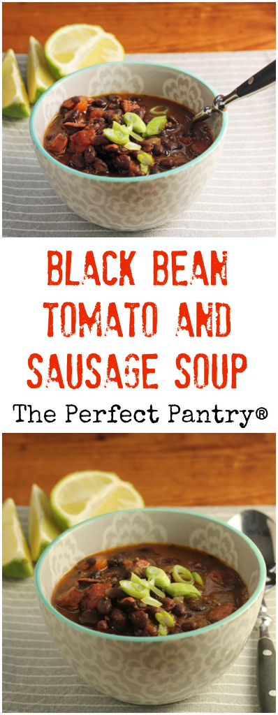 Soul-satisfying black bean, tomato and sausage soup. Make it spicy, or not!
