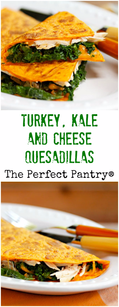 Turkey, kale and cheese quesadillas, perfect with leftover Thanksgiving turkey or rotisserie turkey at any time of year.