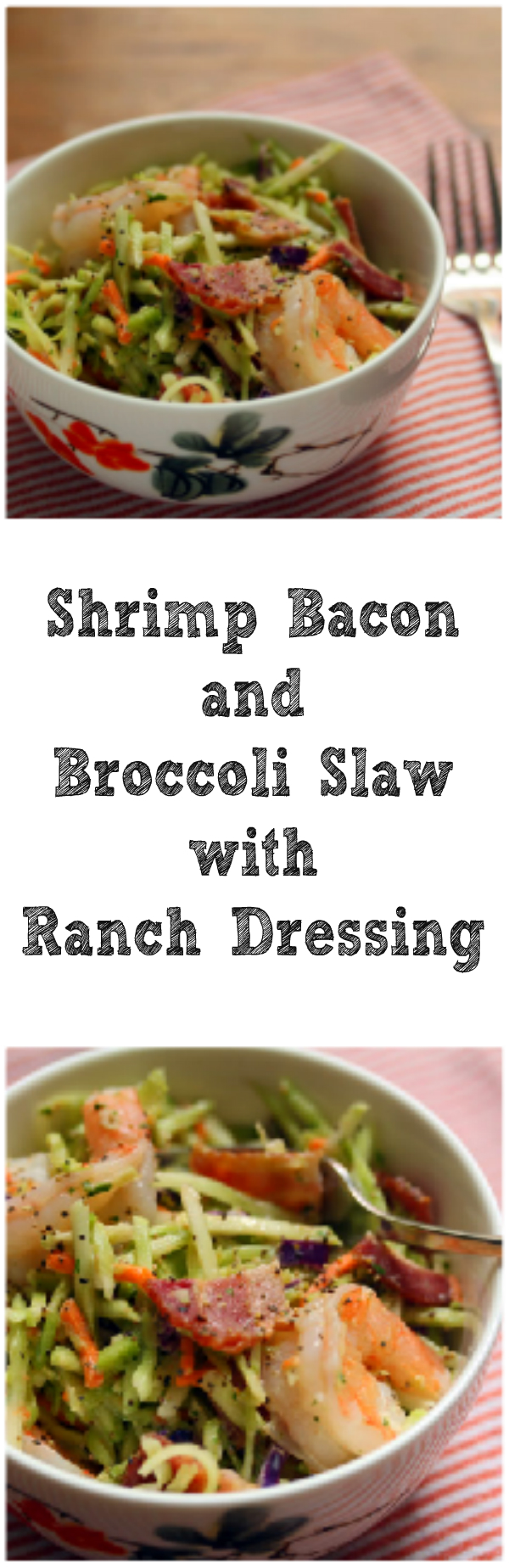 Shrimp, bacon and broccoli slaw, with homemade ranch dressing, from The Perfect Pantry.